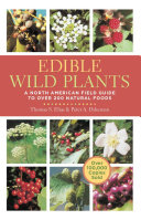 Edible Wild Plants: A North American Field Guide to Over 200 Natural ...