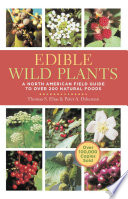 """Edible Wild Plants: A North American Field Guide to Over 200 Natural Foods"" by Thomas S. Elias, Peter A. Dykeman"