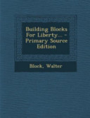 Building Blocks for Liberty      Primary Source Edition