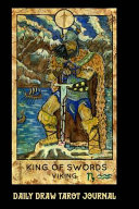 Daily Draw Tarot Journal  King of Swords Viking  One Card Draw Tarot Notebook to Record Your Daily Readings and Become More Connected to Your Tarot Ca
