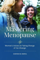 Mastering Menopause  Women s Voices on Taking Charge of the Change