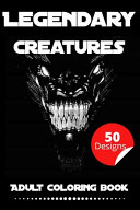 Legendary Creatures Adult Coloring Book