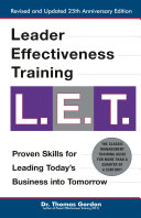 Leader Effectiveness Training: L.E.T. (Revised)