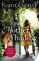 My Mother s Shadow  The gripping novel about a mother s shocking secret that changed everything
