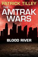 The Amtrak Wars: Blood River ebook