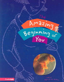 The Amazing Beginning of You