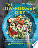 """The Low-FODMAP Diet Step by Step: A Personalized Plan to Relieve the Symptoms of IBS and Other Digestive Disorders with More Than 130 Deliciously Satisfying Recipes"" by Kate Scarlata, Dede Wilson"