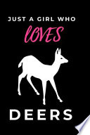 Just a Girl Who Loves Deers