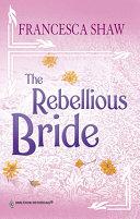 The Rebellious Bride