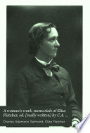 A woman's work, memorials of Eliza Fletcher, ed. [really written] by C.A. Salmond