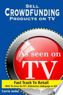 Sell Crowdfunding Products on TV
