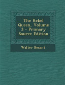 The Rebel Queen  Volume 3   Primary Source Edition Book