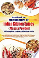 Handbook On Manufacture Of Indian Kitchen Spices Masala Powder With Formulations Processes And Machinery Details Chaat Masala Sambar Masala Pav Bhaji Masala Garam Masala Goda Masala Pani Puri Masala Kitchen King Masala Thandai Masala Powder  Book PDF