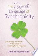 The Secret Language Of Synchronicity