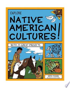 Download EXPLORE NATIVE AMERICAN CULTURES! Free Books - Dlebooks.net
