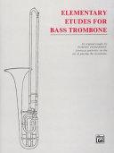 Etudes for Bass Trombone  Elementary