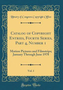 Catalog of Copyright Entries  Fourth Series  Part 4  Number 1  Vol  1