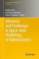Advances and Challenges in Space time Modelling of Natural Events
