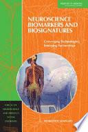 Neuroscience Biomarkers and Biosignatures