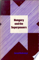 Hungary and the superpowers  The 1956 revolution and Realpolitik Book