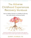 The Adverse Childhood Experiences Recovery Workbook Book PDF