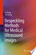 Despeckling Methods for Medical Ultrasound Images