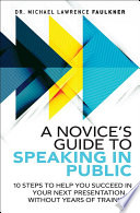 A Novice s Guide to Speaking in Public
