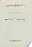 Man The Symbolizer