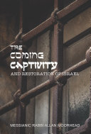 The Coming Captivity and Restoration of Isreal