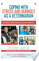 """""""Coping with Stress and Burnout as a Veterinarian"""" by Nadine Hamilton"""