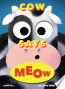 Cow Says Meow (a Peep-And-See Book)