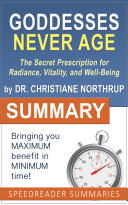 Summary of Goddesses Never Age by Dr  Christiane Northrup
