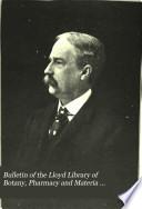 Bulletin of the Lloyd Library of Botany, Pharmacy and Materia Medica. no. 18, 1911