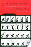 """""""Labor and Monopoly Capital: The Degradation of Work in the Twentieth Century"""" by Harry Braverman"""