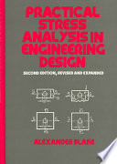 Practical Stress Analysis in Engineering Design  Second Edition  Book