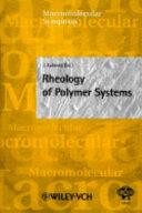 Rheology of Polymer Systems