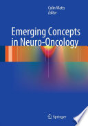 Emerging Concepts in Neuro Oncology