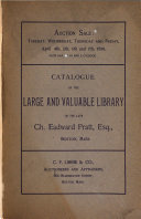 Catalogue of the Large and Valuable Library  of the Late Ch  Eadward Pratt