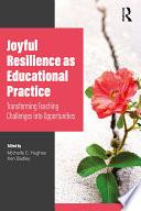 Joyful Resilience as Educational Practice