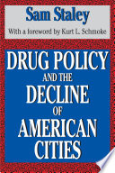 Drug Policy and the Decline of the American City