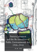 """""""Patricia Johanson and the Re-Invention of Public Environmental Art, 1958?010 """""""