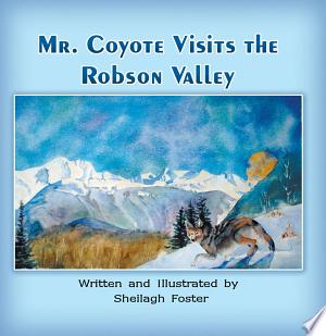 Download Mr. Coyote Visits the Robson Valley Free Books - EBOOK