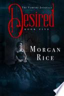 Desired Book 5 In The Vampire Journals