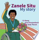 Zanele Situ: My Story: The Story of Zanele Situ