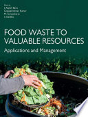"""Food Waste to Valuable Resources: Applications and Management"" by Rajesh Banu, Gopalakrishnan Kumar, Gunasekaran M., Kavitha S."