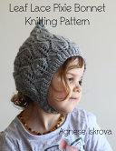 Leaf Lace Pixie Bonnet Knitting Pattern