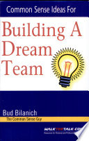 Common Sense Ideas For Building A Dream Team