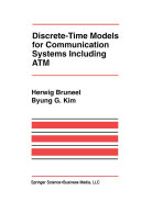 Discrete Time Models for Communication Systems Including ATM