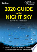 2020 Guide To The Night Sky A Month By Month Guide To Exploring The Skies Above Britain And Ireland
