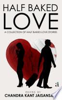 Half Baked Love